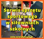 Serwis sprz�tu sportowego w si�owniach szkolnych Radzy� Podlaski